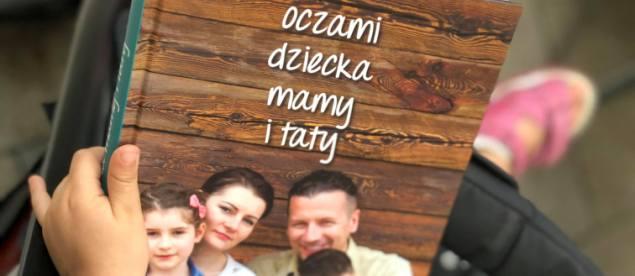"""Książka pt. """"Oczami dziecka, mamy i taty"""" została wydana w ramach akcji """"Opolska Mama Ma Moc"""""""